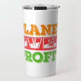 """A Great Gift For Business Minded Persons Saying """"Planet Over Profit"""" T-shirt Design Earth Universe Travel Mug"""