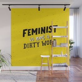 Feminist Is Not A Dirty Word Wall Mural
