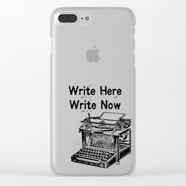 Write Here, Write Now Clear iPhone Case