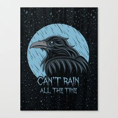 Can't Rain All The Time Canvas Print