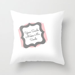 Your Smile Makes Me Smile Throw Pillow