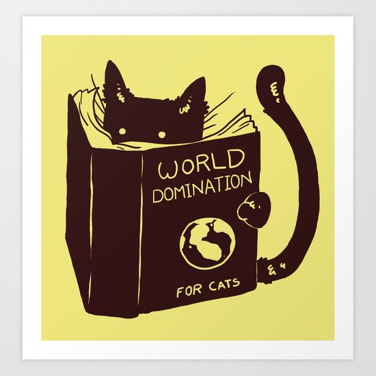 World Domination (for cats) Art Print