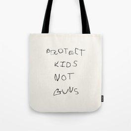 PROTECT KIDS NOT GUNS Tote Bag