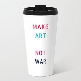 MAKE ART NOT WAR Travel Mug