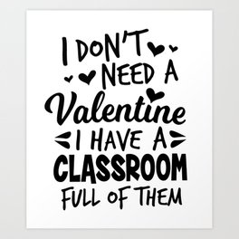 teacher Valentine's Day school pupil sweet gift Art Print