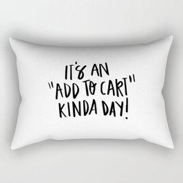 "It's an ""add to cart"" kinda day! Rectangular Pillow"