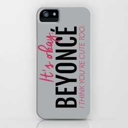 I think you're cute too. iPhone Case