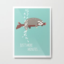Sloth card - just 5 more minutes Metal Print