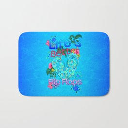 Life Is Better In Flip Flops Bath Mat