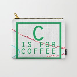 """""""C is for Coffee"""" Carry-All Pouch"""