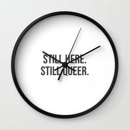 Still here. Still queer. Wall Clock
