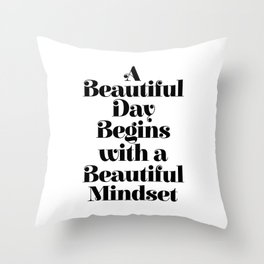 A BEAUTIFUL DAY BEGINS WITH A BEAUTIFUL MINDSET motivational typography inspirational quote Throw Pillow
