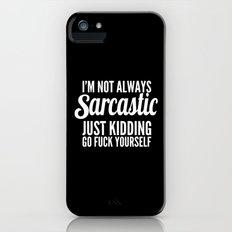 I'm Not Always Sarcastic iPhone SE Slim Case