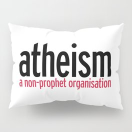 Atheism Funny Quote Pillow Sham