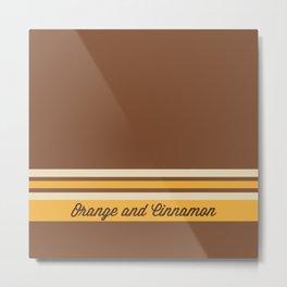 Orange and cinnamon Metal Print