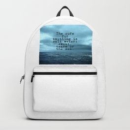The cure for anything is salt water Backpack
