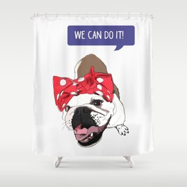 We Can Do it! Rosie the Bulldog Shower Curtain