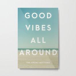 Good Vibes All Around / TFB Metal Print