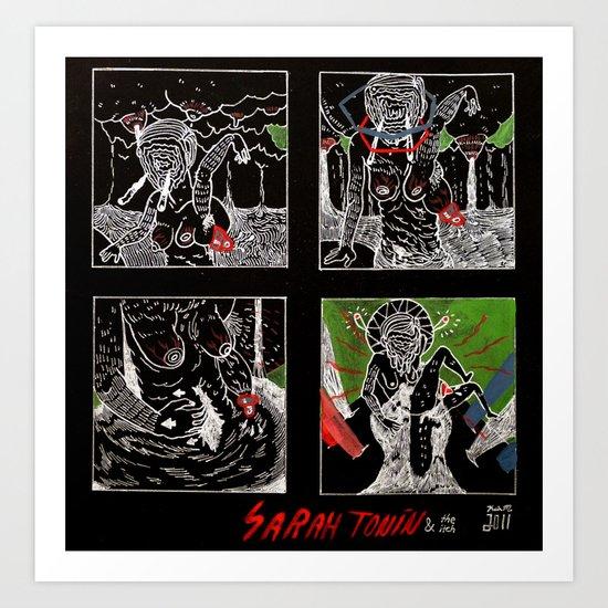 SARAH TONIN AND THE ITCH Art Print