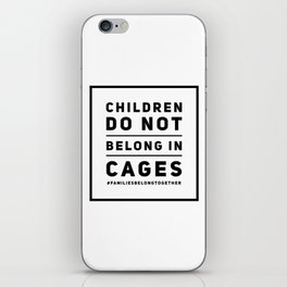 Children Do Not Belong In Cages iPhone Skin