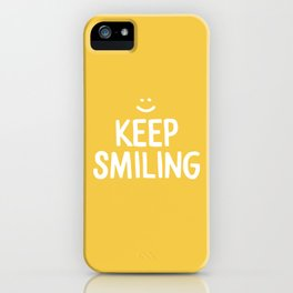 Keep Smiling Quote - Yellow iPhone Case