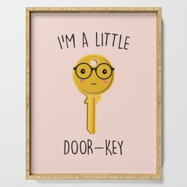 I'm A Little Door Key, Funny, Cute, Quote Serving Tray