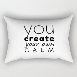 Create your calm, meditation quote Rectangular Pillow