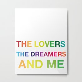 The Lovers, The Dreamers, and Me Metal Print