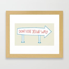 Don't Lose Your Way Framed Art Print