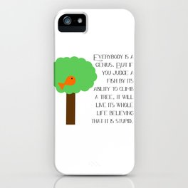 Everybody is a genius - Albert Einstein iPhone Case