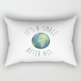 It's A Small World After All Rectangular Pillow