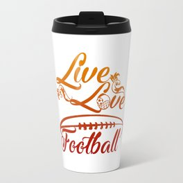 LIVE - LOVE - FOOTBALL Travel Mug