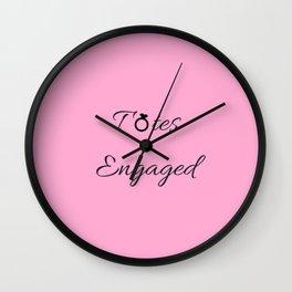Totes Engaged (Pink) Wall Clock