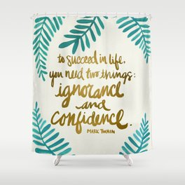 Ignorance & Confidence #1 Shower Curtain