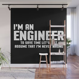 I'm An Engineer Funny Quote Wall Mural