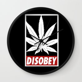 Cannabis Disobey Wall Clock