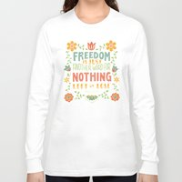 freedom Long Sleeve T-shirts featuring Freedom by Lydia Kuekes