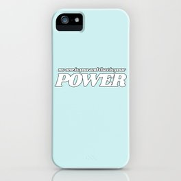 no one is you and that is your power iPhone Case