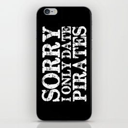 Sorry, I only date pirates! (Inverted) iPhone Skin