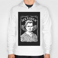 kerouac Hoodies featuring Jack Kerouac by Josep M. Maya