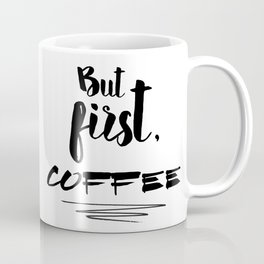 """""""But First, Coffee"""" Typography Lettering Design Coffee Mug"""