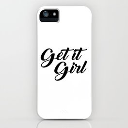 Get it Girl Inspirational Typography iPhone Case
