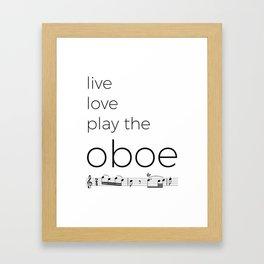 Live, love, play the oboe Framed Art Print