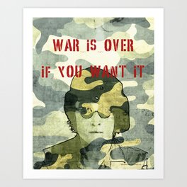 Quote - war is over if you want it Art Print