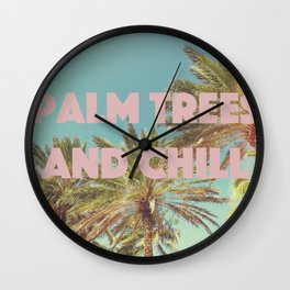 Palm Trees and Chill Wall Clock