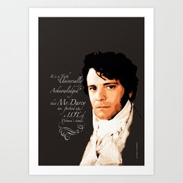 """""""A Truth Universally Acknowledged""""_Funny Mr Darcy quote. Art Print"""