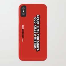 EVERY TIME YOU SHAVE, GOD KILLS A KITTEN. iPhone X Slim Case