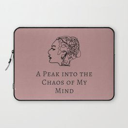 A Peak into the Chaos of My Mind Laptop Sleeve