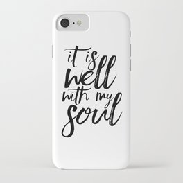 BIBLE VERSE It Is Well With My Soul Bible Cover Bible Verse Wall Art Printable Art Bible Verse Sign iPhone Case