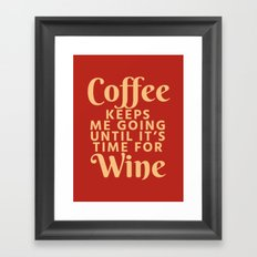 Coffee Keeps Me Going Until It's Time For Wine (Crimson) Framed Art Print